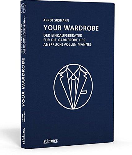 Your Wardrobe - Der Einkaufsberater für die Garderobe des anspruchsvollen Mannes