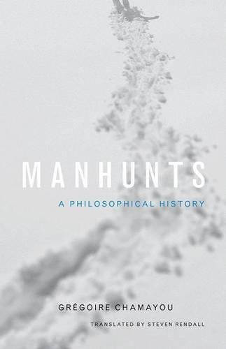 Manhunts: A Philosophical History