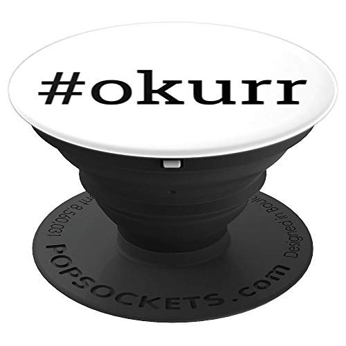 #okurr - okurr - Popular Fun Hashtag PopSockets Grip and Stand for Phones and Tablets