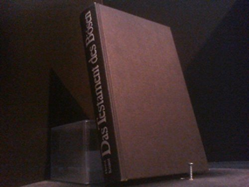Das Testament des Bösen. Kulte, Morde, Schwarze Messen - Heimliches und Unheimliches aus dem Untergrund