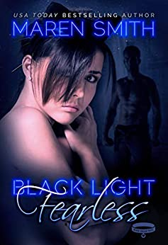 Black Light: Fearless (Black Light Series Book 10) by [Maren Smith]
