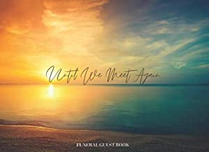 Funeral Guest Book ~ Until We Meet Again: Beautiful Symbolic Sunset 'Until We Meet Again' Funeral Keepsake for Guests to Write Memories & Messages ~ Remembrance Book for Funerals or Wakes