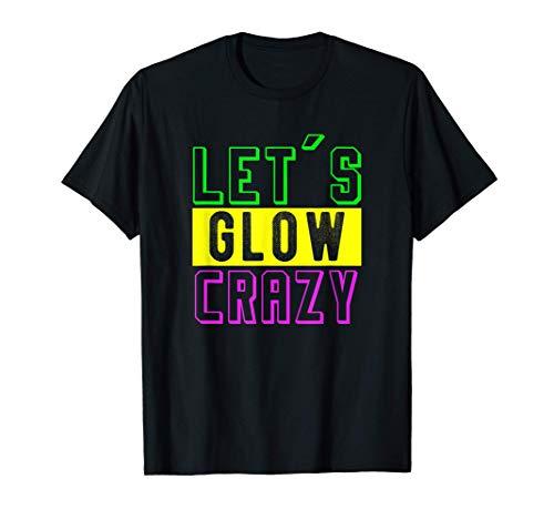 Let's glow crazy retro vintage Camiseta