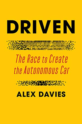 Driven: The Race to Create the Autonomous Car