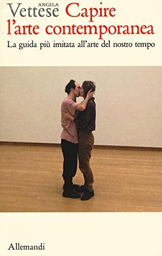 Capire l'arte contemporanea. La guida più imitata all'arte del nostro tempo. Ediz. illustrata