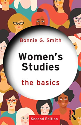 Compare Textbook Prices for Women's Studies: The Basics 2 Edition ISBN 9781138495937 by Smith, Bonnie G.