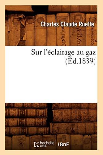 Sur l'éclairage au gaz (Éd.1839)