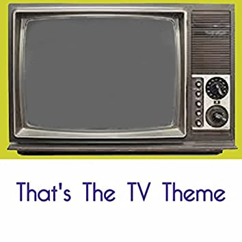 That's The TV Theme