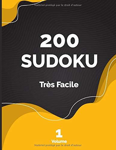 200 Sudoku Très Facile Volume 1: Livre d'activités en gros caractères