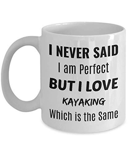 Taza de café kayaking - nunca dije que soy perfecto pero amo el kayak - que es lo mismo