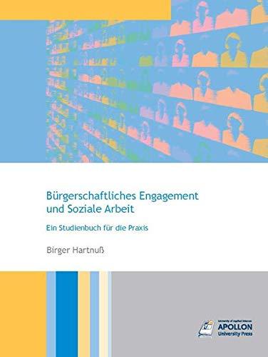 Bürgerschaftliches Engagement und Soziale Arbeit: Ein Studienbuch für die Praxis (Studienbücher)