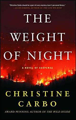 The Weight of Night: A Novel of Suspense (Glacier Mystery Series Book 3) by [Christine Carbo]