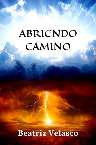 ABRIENDO CAMINO de Beatriz Velasco