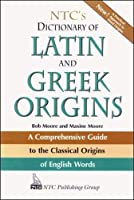 Ntc's Dictionary of Latin and Greek Origins (National Textbook Language Dictionaries)