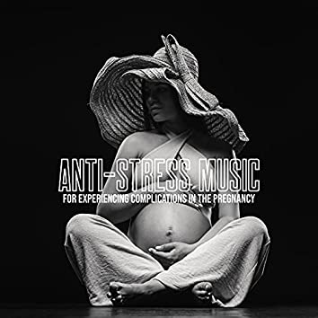Anti-Stress Music for Experiencing Complications in the Pregnancy: Relaxation Techniques