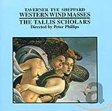Taverner / Tye / Sheppard: Western Wynd-Messen