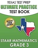 TEXAS TEST PREP Ultimate Practice Test Book STAAR Mathematics Grade 3: Includes 8 STAAR Math Practice Tests
