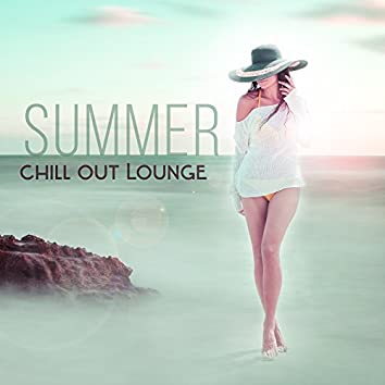 Summer Chill Out Lounge – Holiday Rest, Stress Relief, Cafe Drinking, Soft Music, Sounds to Relax
