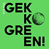We are GEKKO GREEN!