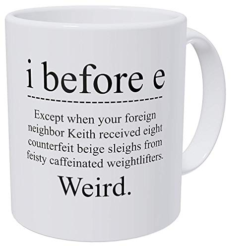 Mug I Before E Weird Funny Grammar Teacher 11 Ounces Coffee English Teachers School Motivation Pun Correction