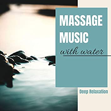 Massage Music with Water: Deep Relaxation