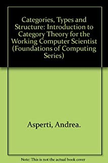 Categories, Types and Structure: Introduction to Category Theory for the Working Computer Scientist