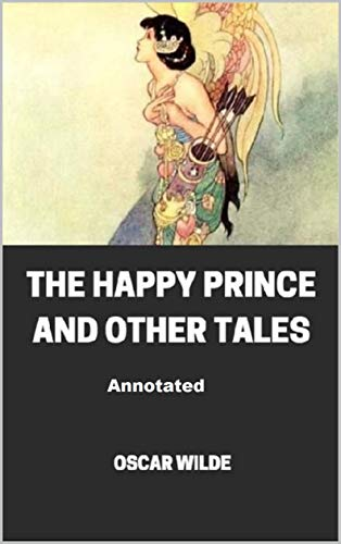 The Happy Prince and Other Tales Annotated (English Edition)