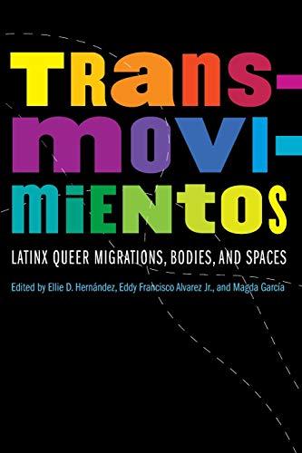 Transmovimientos: Latinx Queer Migrations, Bodies, and Spaces (Expanding Frontiers: Interdisciplinar