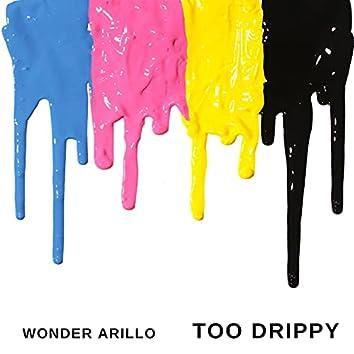 Too Drippy