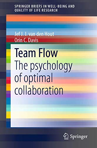 Team Flow: The psychology of optimal collaboration (SpringerBriefs in Well-Being and Quality of Life Research)