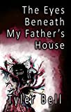 The Eyes Beneath My Father's House (English Edition)