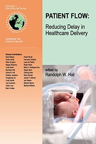 Patient Flow: Reducing Delay in Healthcare Delivery: Reducing Delay in Healthcare Delivery (International Series in Operations Research & Management Science)