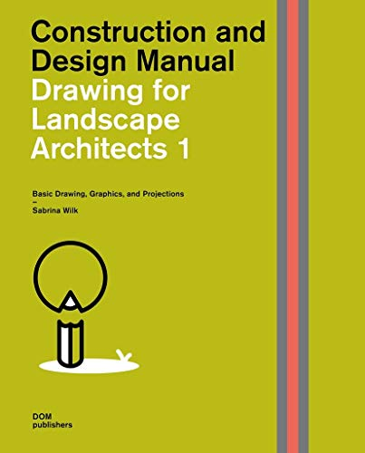 Compare Textbook Prices for Drawing for Landscape Architects 1: Basic Drawing, Graphics, and Projections Construction and Design Manual  ISBN 9783869226521 by Wilk, Sabrina