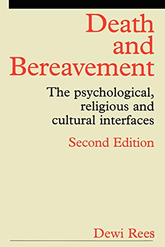 Death and Bereavement: The Psychological, Religious and Cultural Interfaces