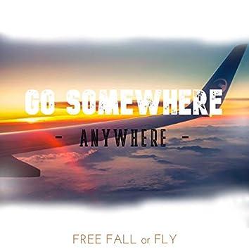 Go Somewhere (Anywhere)