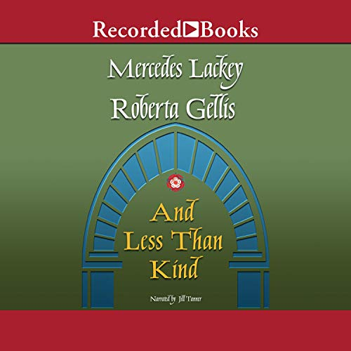 And Less Than Kind Audiobook By Mercedes Lackey, Roberta Gellis cover art