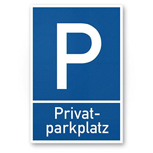 Privatparkplatz - Parkverbot (blau, 20 x 30cm), Hinweisschild, Verbotsschild, Parkplatzschild - Warnung Autos/Fahrzeuge, Warnschild - Parkplatz Freihalten