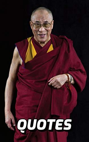 Quotes By Dalai Lama: 101 Quotes Of Wisdom By Dalai Lama (English Edition)