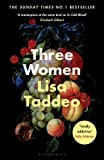 Three Women - THE #1 SUNDAY TIMES BESTSELLER - Bloomsbury Publishing PLC - 14/05/2020