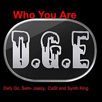 Who You Are (feat. Cast, Sem- Joezy, Synth King)