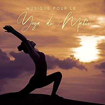 Musique pour le Yoga du Matin. Silence l'Esprit, la Relaxation, des Exercices d'Étirement, le Bien-Étre