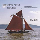 Steering Pete's Course, Maritime Songs from the Seeger Songbag