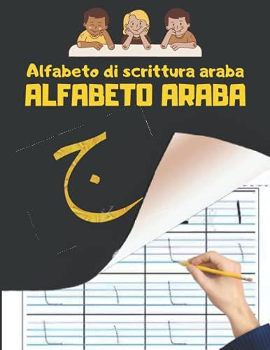 Alfabeto di scrittura araba: Prenota Impara a scrivere e leggere l'arabo facilmente? Libro di scrittura perfetto per ... tutta la famiglia. / Sii zen mentre impari.