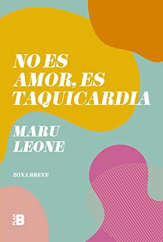 No es amor, es taquicardia de Maru Leone