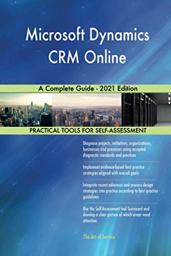 Microsoft Dynamics CRM Online A Complete Guide - 2021 Edition