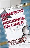 COMERCIO DE ACCIONES EN LINEA : TECNICAS QUE TE AYUDARAN