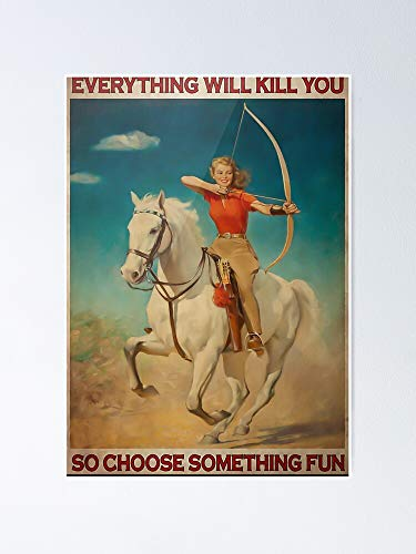 AZSTEEL Archery Girl Everything Will Kill You So Choose Something Fun Poster