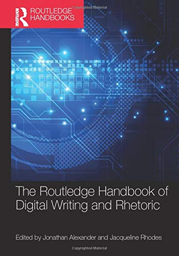 Compare Textbook Prices for The Routledge Handbook of Digital Writing and Rhetoric 1 Edition ISBN 9780367580742 by Alexander, Jonathan