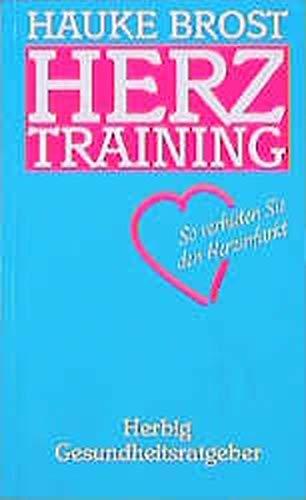 Herztraining: So verhüten Sie den Herzinfarkt (Herbig Gesundheitsratgeber)