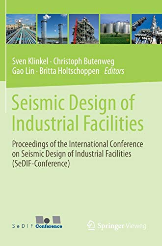 Seismic Design of Industrial Facilities: Proceedings of the International Conference on Seismic Desi